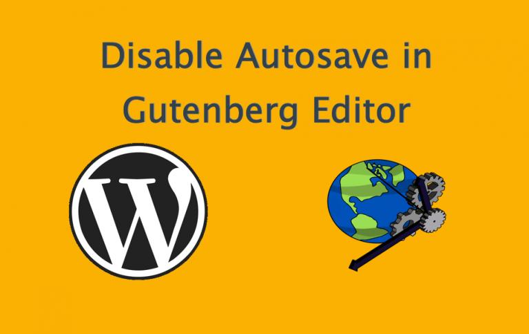 Как отключить автосохранение в редакторе WordPress Gutenberg?  »WebNots
