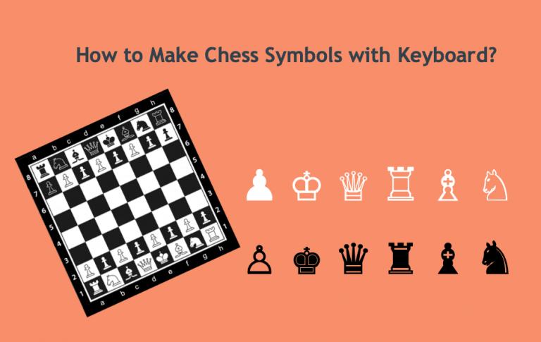 Как сделать шахматные символы с помощью клавиатуры?  »WebNots