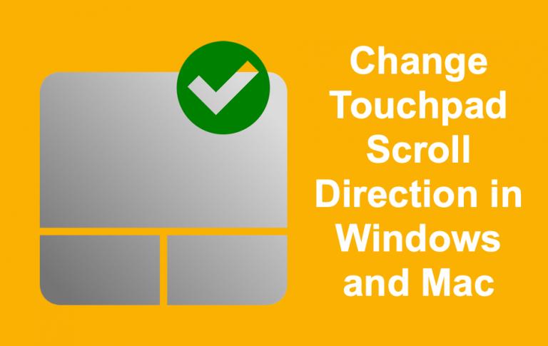 Как изменить направление прокрутки сенсорной панели в Windows и Mac?  »WebNots