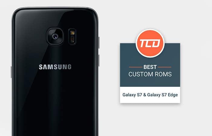 Лучшие кастомные прошивки для Galaxy S7 и Galaxy S7 Edge (Список)