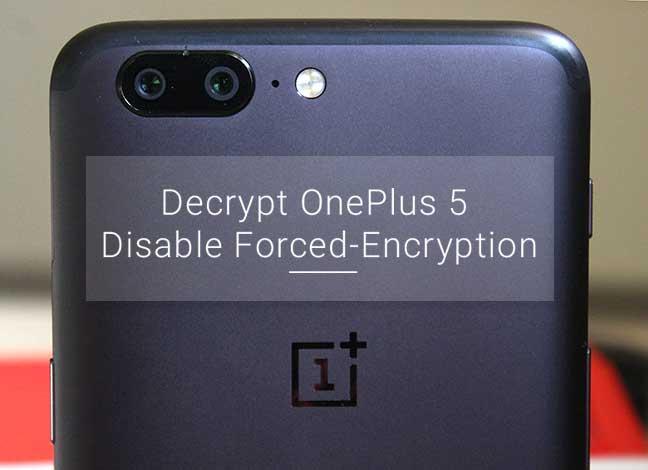 Как расшифровать OnePlus 5 / 5T и отключить принудительное шифрование