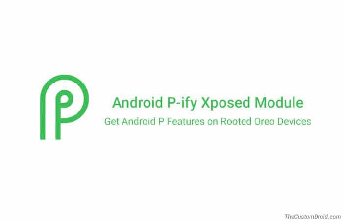 Загрузите и установите Android P-ify Xposed Module (функции Android P)