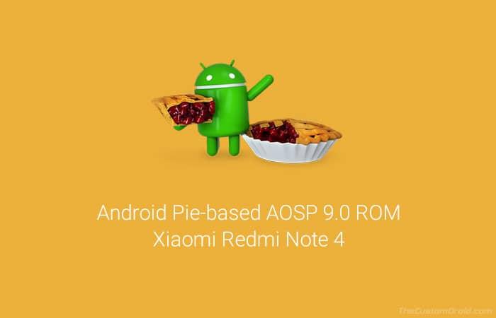 Загрузите и установите Android Pie на Redmi Note 4 через AOSP 9.0 ROM