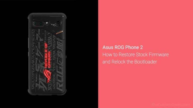 Загрузите стандартную прошивку ROG Phone 2, установите ее и повторно заблокируйте загрузчик