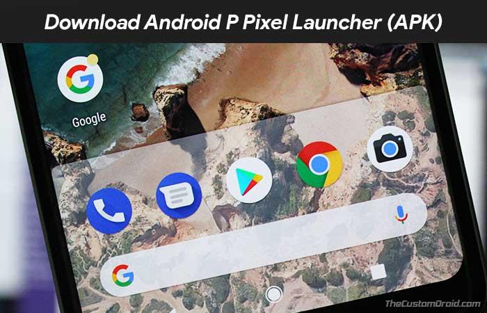 Загрузите Android P Pixel Launcher с затененной док-станцией [APK]
