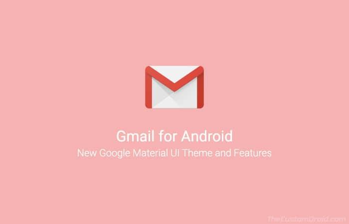 Gmail для Android v9.1 представляет новую тему Material UI (APK)