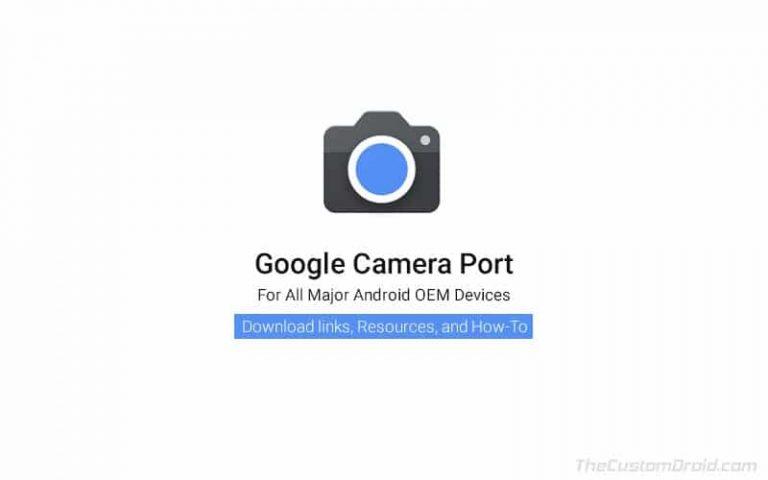 Загрузите порт камеры Google для различных OEM-устройств Android