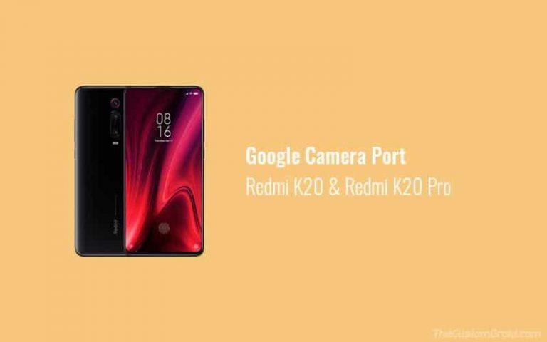 Скачать порты Google Camera для Redmi K20 / K20 Pro [Constantly Updated]