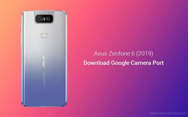 Скачать порт Google Camera для Asus ZenFone 6 / ASUS 6z (2019)