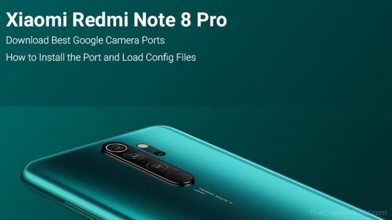 Скачать лучшие порты Google Camera для Redmi Note 8 Pro [Constantly Updated]