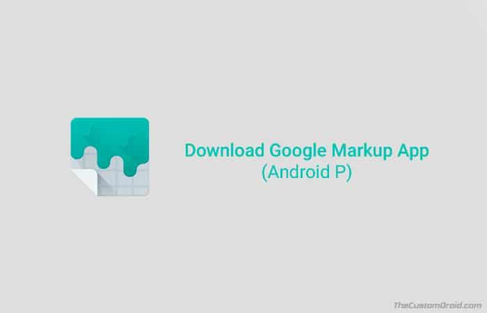 Приложение Google Markup – инструмент для редактирования снимков экрана Android P [Download APK]