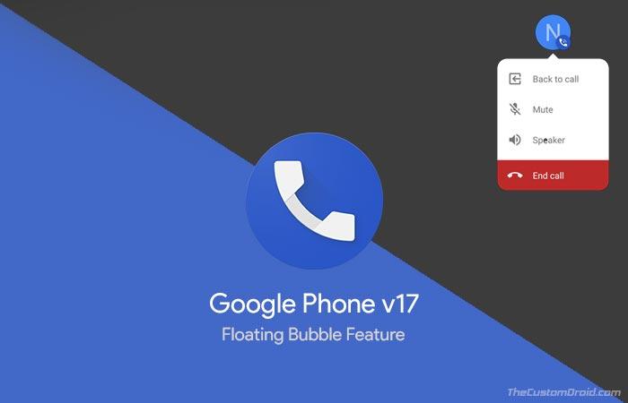 [Download] В Google Phone v17 добавлена поддержка плавающего пузыря во время разговора