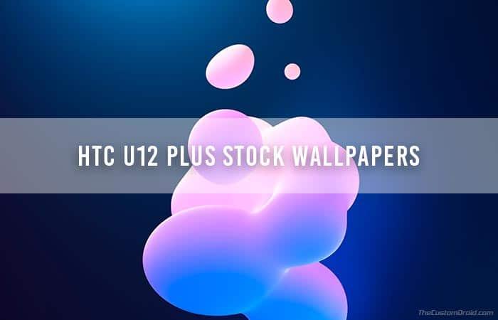 Скачать стоковые обои HTC U12 Plus (16 обоев QHD)