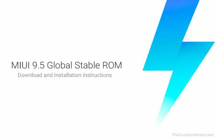 Загрузите глобальную стабильную прошивку MIUI 9.5 для устройств Xiaomi