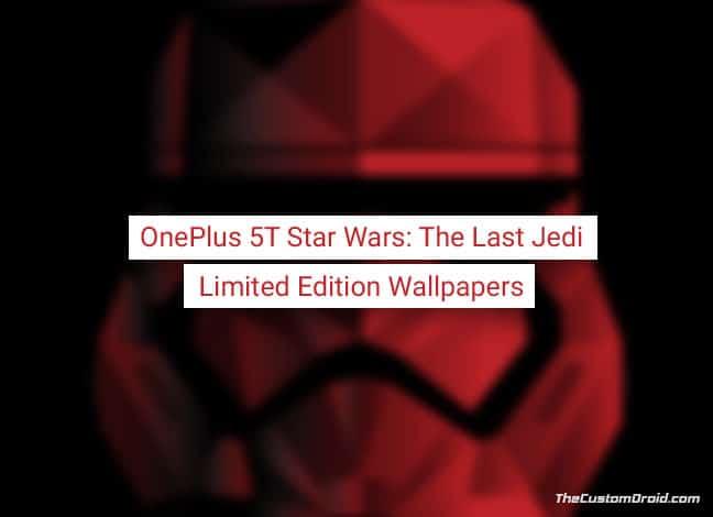 Скачать обои OnePlus 5T Star Wars Edition (Последние джедаи)