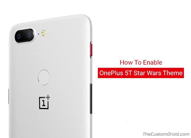 Включение темы / обоев OnePlus 5T Star Wars на любом OnePlus 5T
