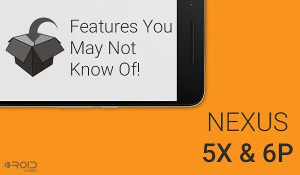 Nexus 5X и Nexus 6P – функции, о которых вы могли не знать!