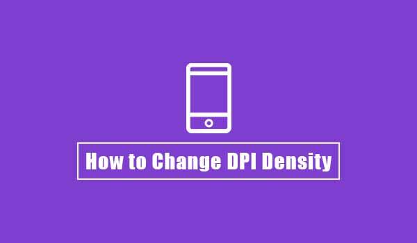 Изменение плотности DPI на Android (рут и без рута)