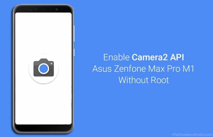 Включение Camera2 API на Asus Zenfone Max Pro M1 без рута