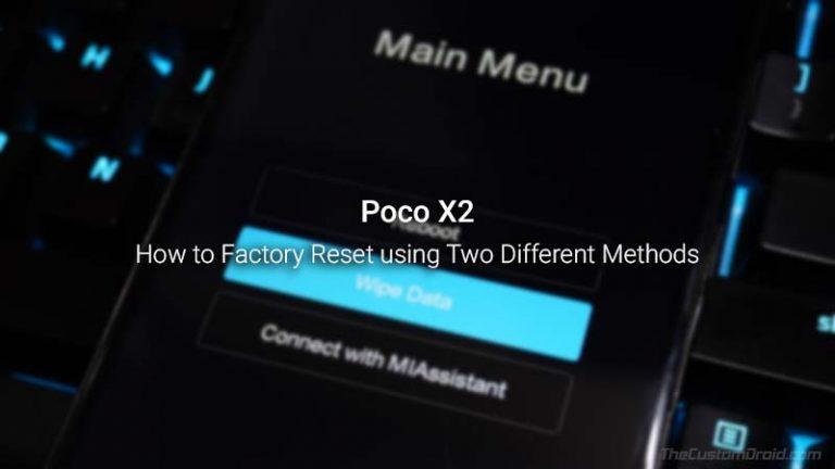 Как восстановить заводские настройки Poco X2 до заводских настроек (2 метода)