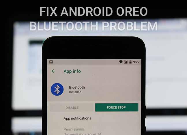 Исправьте проблему с Bluetooth в Android Oreo, используя эти советы
