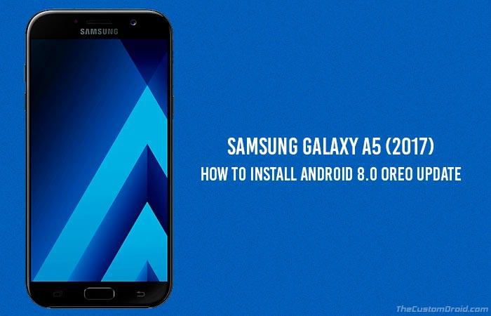 Как установить Android 8.0 Oreo на Galaxy A5 2017 (SM-A520F)