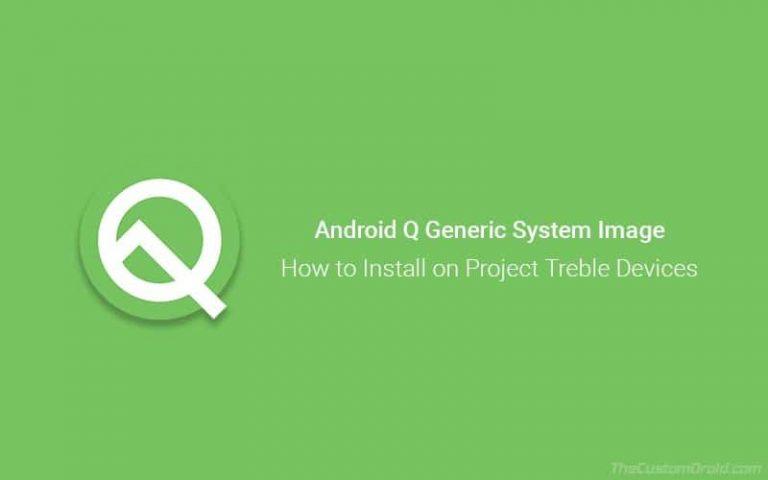 Загрузите и установите Android Q GSI на устройства Project Treble