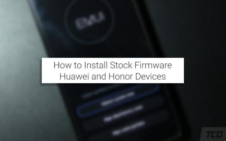 Установите стоковую прошивку на устройства Huawei и Honor (2 метода)