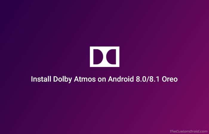 Как установить Dolby Atmos на Android Oreo (8.0 / 8.1)
