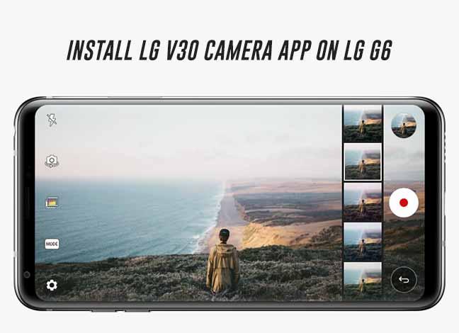 Как установить приложение камеры LG V30 на LG G6 (порт)