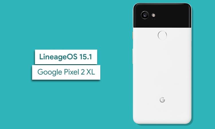 Как установить LineageOS 15.1 на Google Pixel 2 XL (Android 8.1 Oreo)