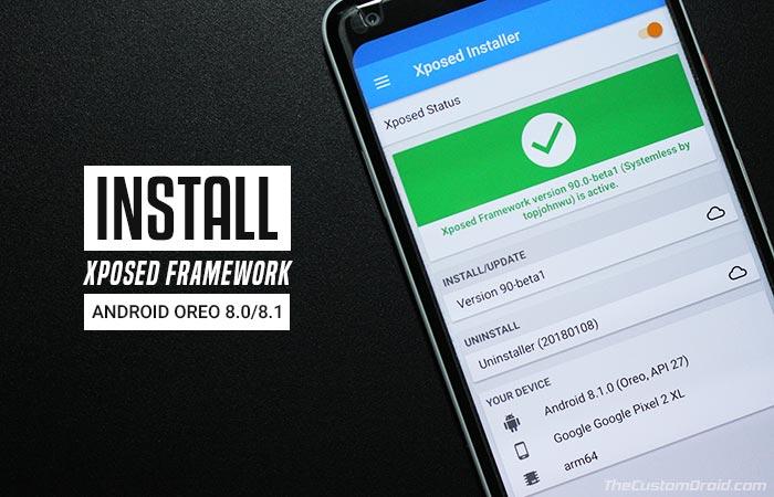 Как установить Xposed Framework на Android Oreo 8.0 и 8.1