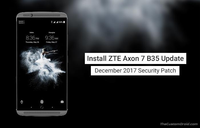 Скачайте и установите ZTE Axon 7 B35 Update [Android 7.1.1 Nougat]