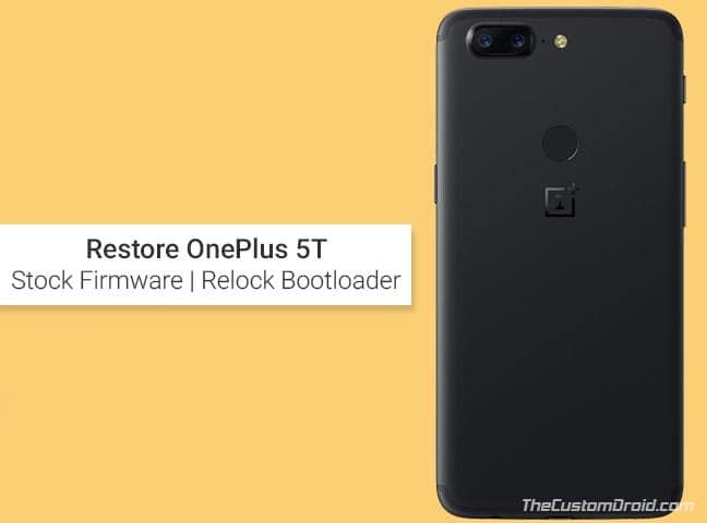 Восстановите OnePlus 5T до стандартной прошивки и повторно заблокируйте загрузчик