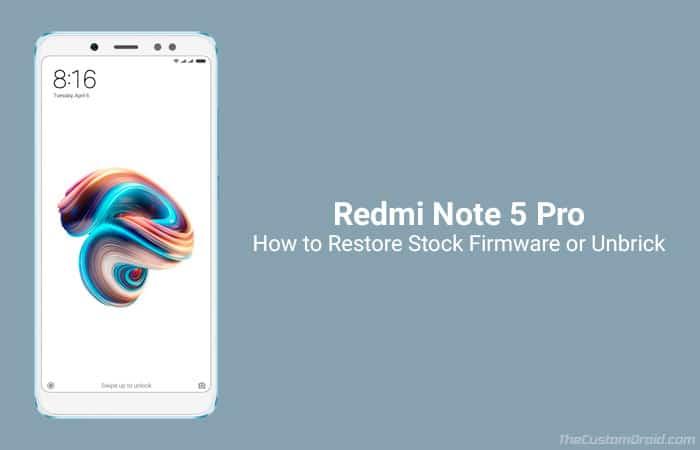 Восстановление стандартной прошивки Redmi Note 5 Pro [Unbrick Guide]
