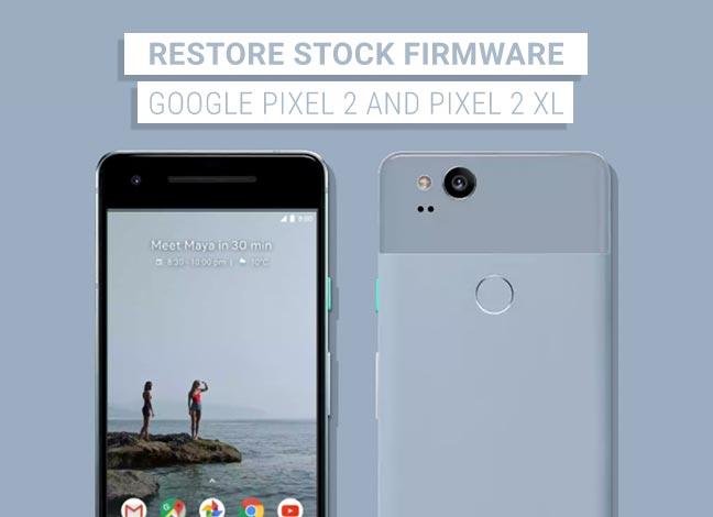 Восстановите Google Pixel 2 и Pixel 2 XL до стоковой прошивки