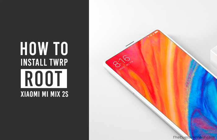 Как рутировать Xiaomi Mi Mix 2S и установить TWRP Recovery