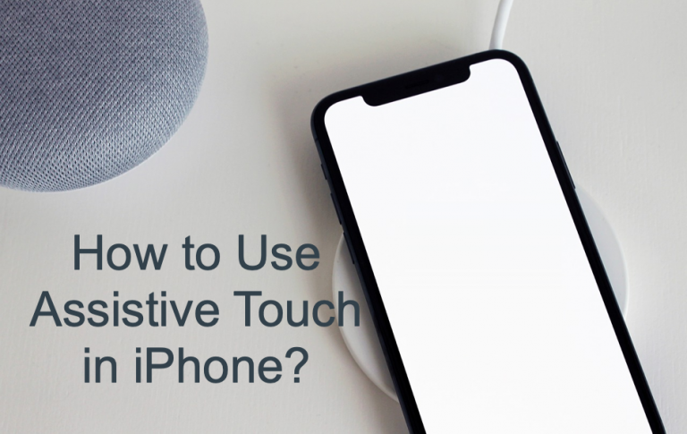 Как использовать Assistive Touch на iPhone?
