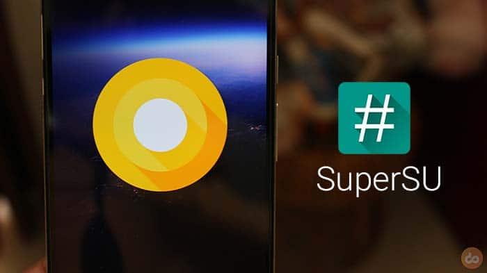 Root Android O Developer Preview с помощью SuperSU