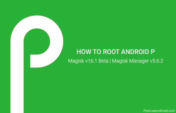 Как рутировать Android P с помощью бета-обновления Magisk v16.3