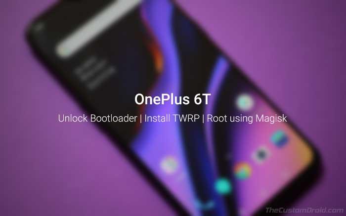 Разблокируйте загрузчик, установите TWRP и рутируйте OnePlus 6T (Руководство)