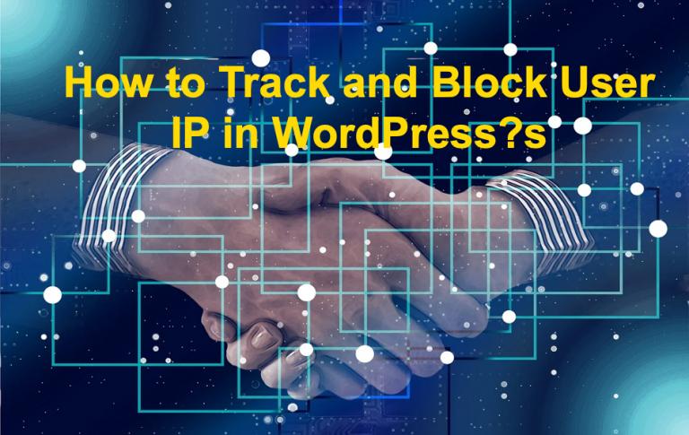 Как отслеживать и блокировать IP-адрес пользователя в WordPress?